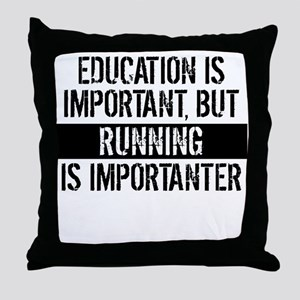 Running Is Importanter Throw Pillow