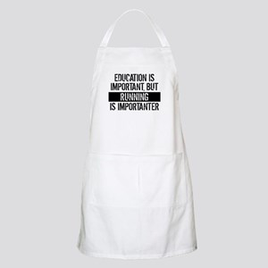 Running Is Importanter Apron