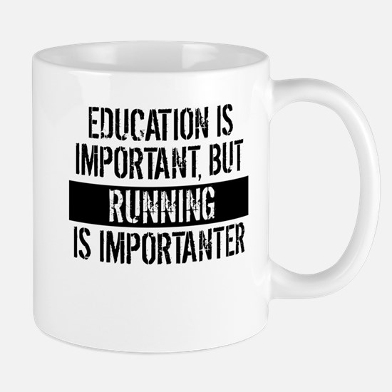 Running Is Importanter Mugs