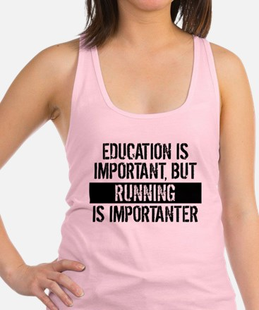 Running Is Importanter Racerback Tank Top