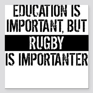 """Rugby Is Importanter Square Car Magnet 3"""" x 3"""""""