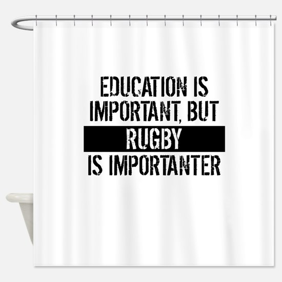 Rugby Is Importanter Shower Curtain