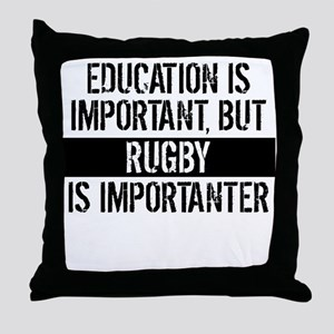 Rugby Is Importanter Throw Pillow