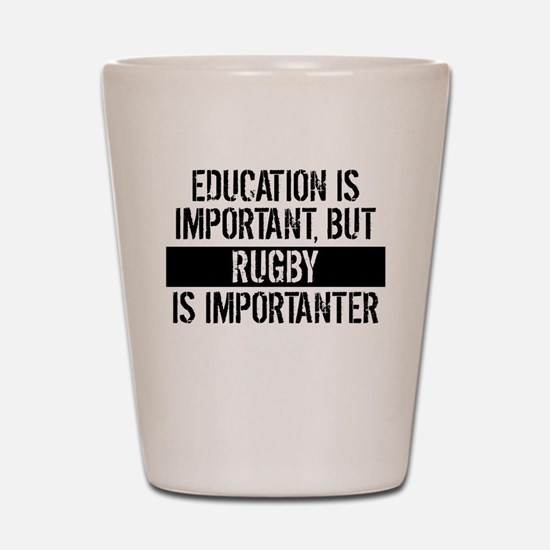 Rugby Is Importanter Shot Glass