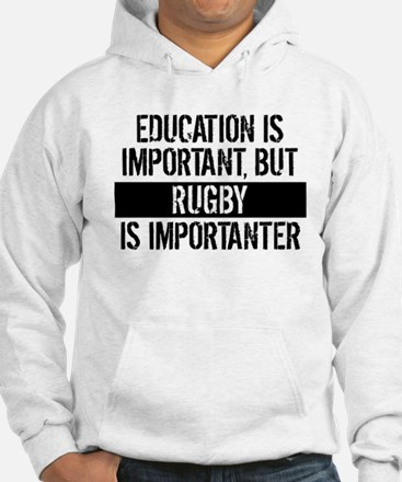Rugby Is Importanter Hoodie