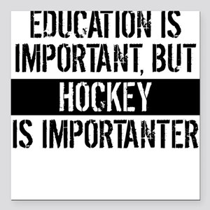 """Hockey Is Importanter Square Car Magnet 3"""" x 3"""""""