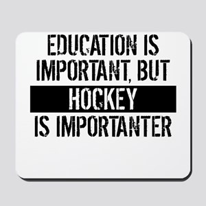 Hockey Is Importanter Mousepad