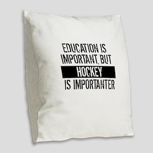 Hockey Is Importanter Burlap Throw Pillow