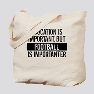 Football Is Importanter Tote Bag