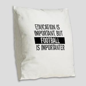 Football Is Importanter Burlap Throw Pillow