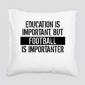 Football Is Importanter Square Canvas Pillow