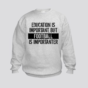 Football Is Importanter Sweatshirt