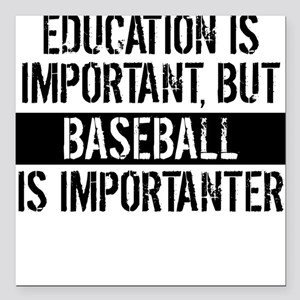 "Baseball Is Importanter Square Car Magnet 3"" x 3"""