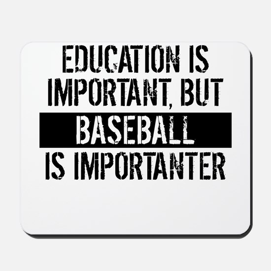 Baseball Is Importanter Mousepad