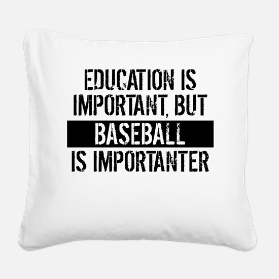 Baseball Is Importanter Square Canvas Pillow