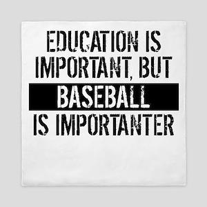 Baseball Is Importanter Queen Duvet