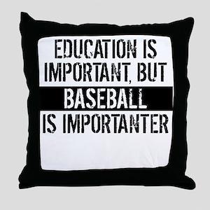 Baseball Is Importanter Throw Pillow