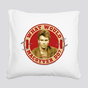 What Would MacGyver Do? Square Canvas Pillow