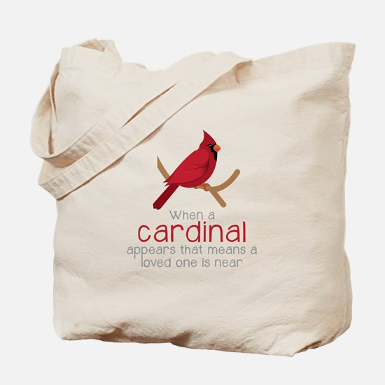 When Cardinal Appears Tote Bag