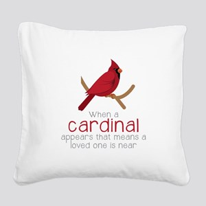When Cardinal Appears Square Canvas Pillow