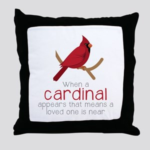 When Cardinal Appears Throw Pillow