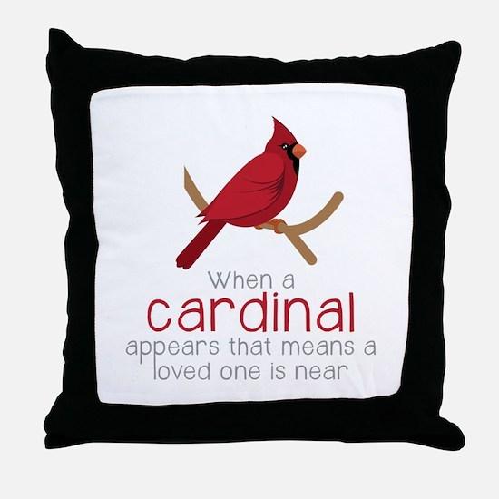 When Cardinal Appears Throw Pillow
