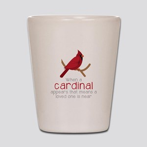 When Cardinal Appears Shot Glass