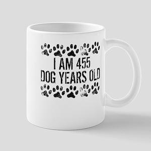 I Am 455 Dog Years Old Mugs