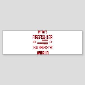 Firefighter Wife World Bumper Sticker