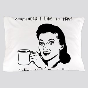 Coffee With My Coffee Pillow Case