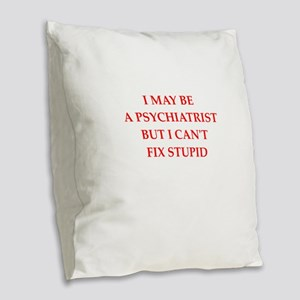 psychiatrist Burlap Throw Pillow