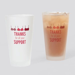 Thanks For Support Drinking Glass