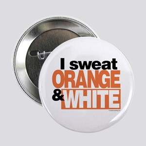 I Sweat Orange and White Button