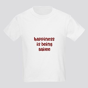 happiness is being Bailee Kids Light T-Shirt