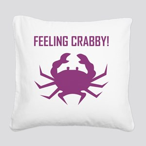 FEELING CRABBY Square Canvas Pillow
