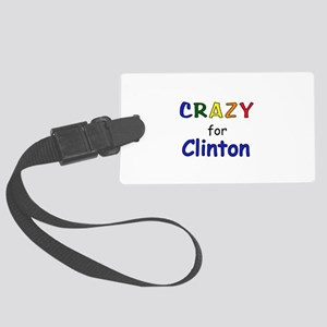 Crazy for Clinton Large Luggage Tag