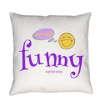 A Funny Thought Everyday Pillow