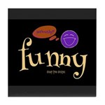 A Funny Thought Black Tile Coaster