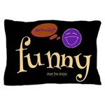 A Funny Thought Black Pillow Case