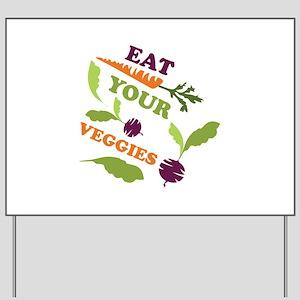 Eat You Veggies Yard Sign