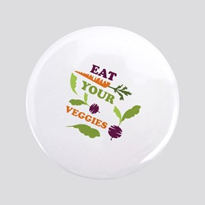 Eat You Veggies Button