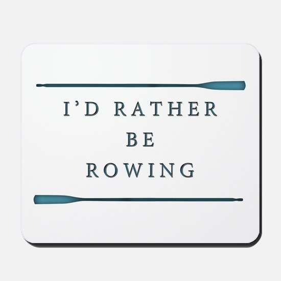 I'd rather be rowing Mousepad
