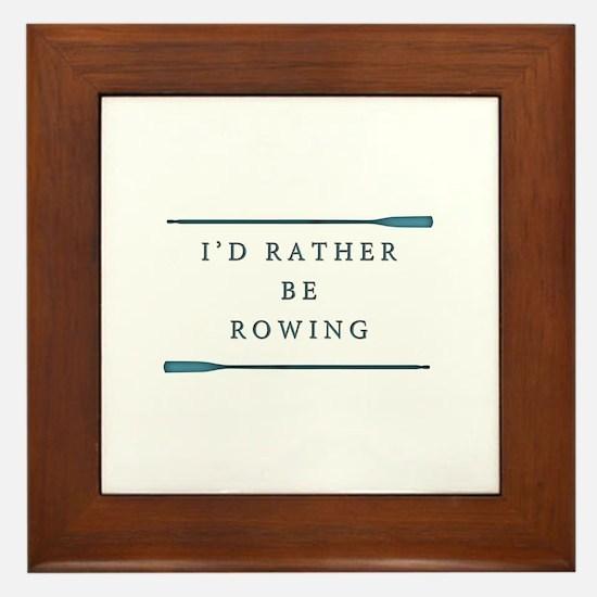 I'd rather be rowing Framed Tile