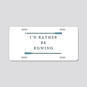 I'd rather be rowing Aluminum License Plate