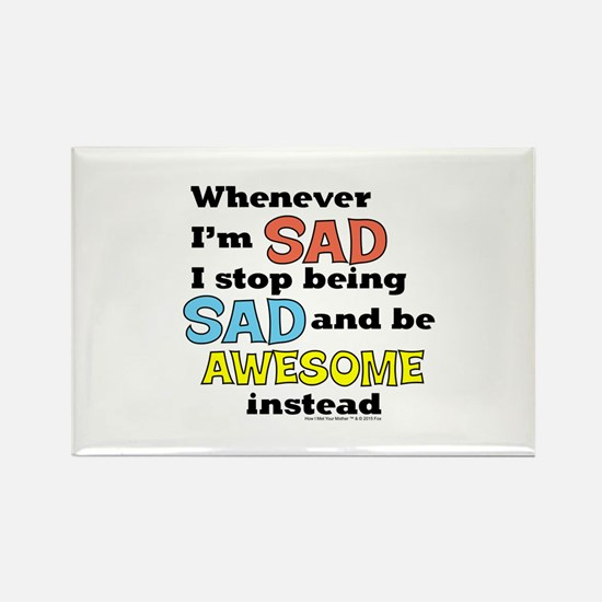 Stop Being Sad Be Awesome Magnets
