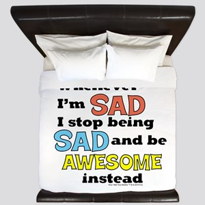 Stop Being Sad Be Awesome King Duvet