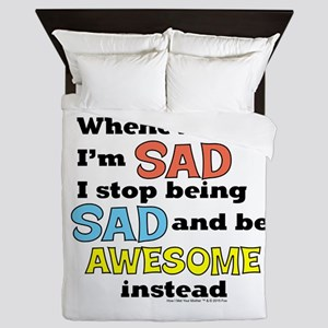 Stop Being Sad Be Awesome Queen Duvet