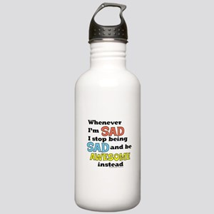 Stop Being Sad Be Awesome Water Bottle