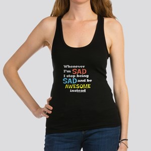 Stop Being Sad Be Awesome Racerback Tank Top