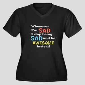 Stop Being Sad Be Awesome Plus Size T-Shirt